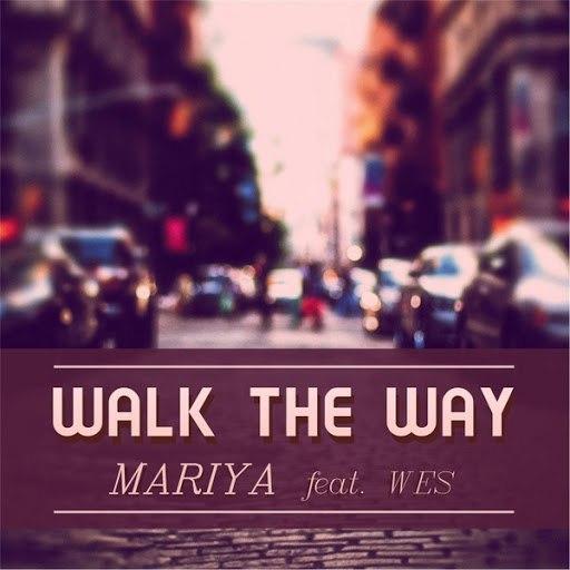 Mariya альбом Walk the Way - Single (feat. W.E.S.)