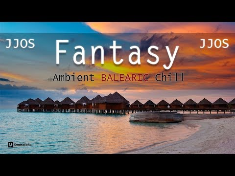 Jjos Fantasy Lounge Chillout Music, Balearic Chillout Island Relax Music Collection
