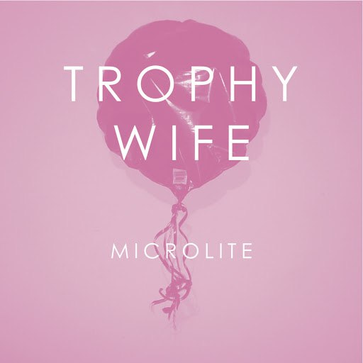 Trophy Wife альбом Microlite