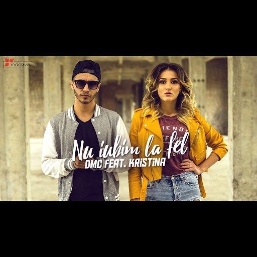 DMC альбом Nu Iubim La Fel (feat. Kristina)