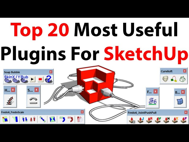 Top 20 Most Useful Plugins For SketchUp