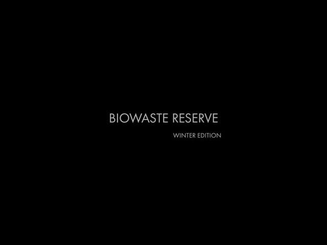 Biowaste Reserve. Winter edition