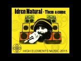 Idren Natural & High Elements - Them A Come & Dub 2015