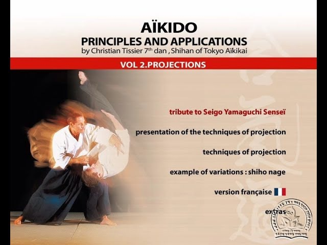 Christian Tissier Vol 2. Projections AIKIDO – Principles and Applications