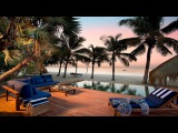 Chillout Lounge Relaxing 2018 Mix Music For The Beach Top relax Feeling Happy Summer Mix Vol 50