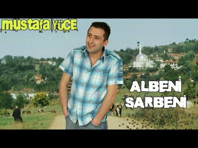 MUSTAFA YUCE - ALBENİ SARBENİ - AŞK MÜZİK 2006