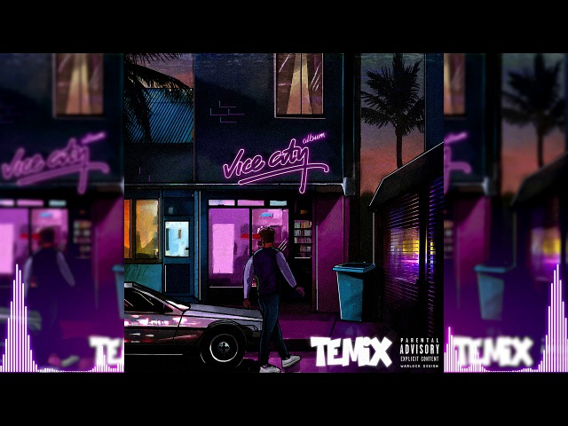 Temix Vice City Full Album AUDIO