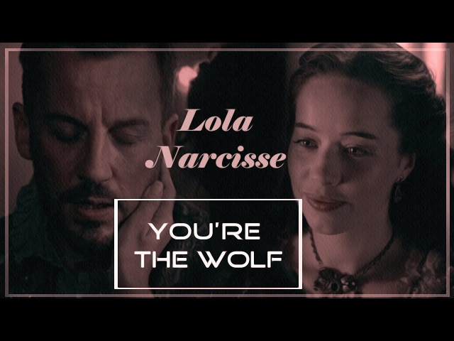 Lola and Narcisse You're the wolf II Scotland