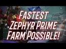 Warframe - FASTEST Zephyr Prime Farm Possible! Proven with Drop Chances Percentages!