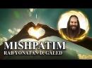 ¡Cuánto el Creador nos Ama! – MISHPATÍM   Rab Yonatán D. Galed
