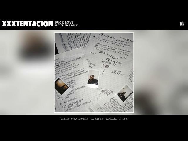 XXXTENTACION - Fuck Love (Audio) (feat. Trippie Redd)