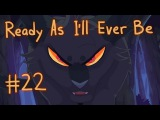【Ready As I'll Ever Be (Warriors) MAP   Part 22】+ Patreon link in desc!