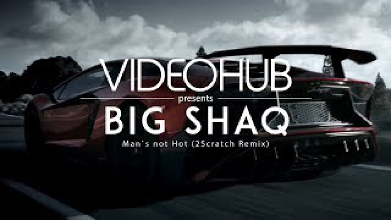 Big Shaq - Man`s Not Hot (2Scratch Trap Remix) (VideoHUB) enjoybeauty