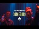 Retaliation - Comeback ft. Lhoraine S Official HQ Videoclip