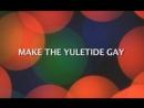 Make The Yuletide Gay  Сделай Рождество голубым - 2009