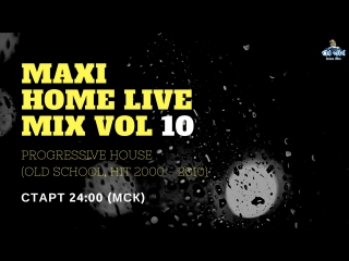 MAXI HOME LIVE MIX VOL 10