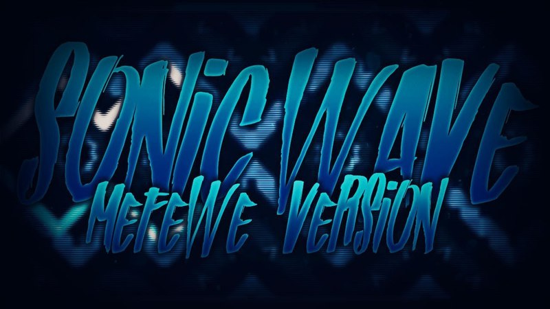Sonic Wave [Mefewe Version] 100% by Cyclic Mefewe (Extreme Demon) | GD 2.1
