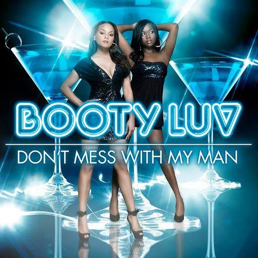 Booty Luv альбом Don't Mess with My Man (Radio Edit)