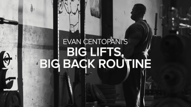 Evan Centopani: Big Lifts, Big Back Routine