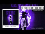 WHITE GALLOWS - Неон (Revolution Records)