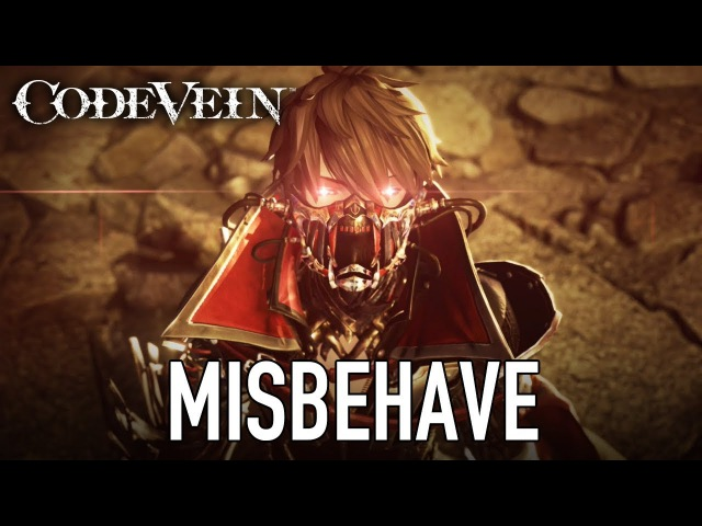 Code Vein - PS4/XB1/PC – Misbehave (Golden Joystick Awards 2017 Trailer)