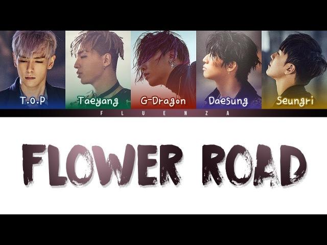 BIGBANG - 'FLOWER ROAD (꽃길)' Lyrics [Color Coded Han|Rom|Eng]