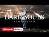 DARK SOULS REMASTERED [Nintendo Direct 2018.3.9]