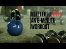 Kenny Santuccis 8-Minute Kettlebell Workout