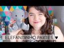 Amigurumi do Zero 36 - Como Fazer um Elefante ♥ - Parte 1