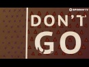 GOLDHOUSE feat. Cappa - Don't Go (Official Lyric Video)