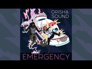 Orisha Sound - Emergency (official audio)