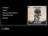 Forteba - Atlas (Kiano's Dub Remix)