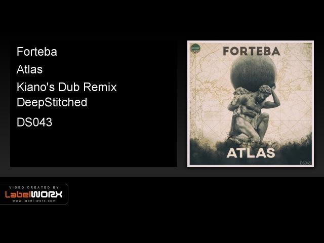 Forteba - Atlas (Kianos Dub Remix)