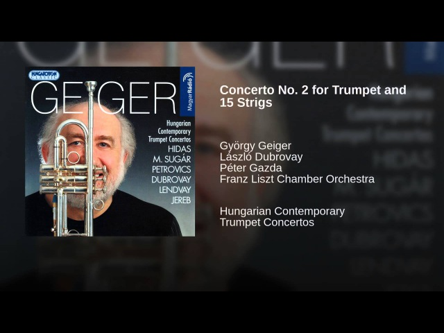 László Dubrovay Concerto No. 2 for Trumpet and 15 Strigs