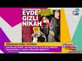 Seren Serengil : Afferin Özcan'a doğumdan önce nikah olur.(Duymayan Kalmasın 27 Şubat 2018)