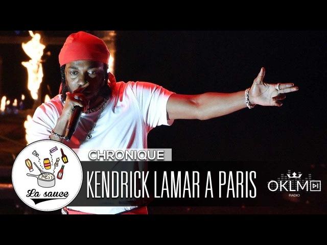 KENDRICK LAMAR Que valait son concert à Paris LaSauce sur OKLM Radio OKLM TV