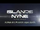 Islands of Nyne: Battle Royale Alpha 15 Week 1 Player Highlights