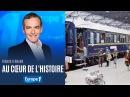 L'Orient Express Au coeur de l'histoire