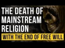 The Death of Mainstream Religion (With The End Of Free Will)
