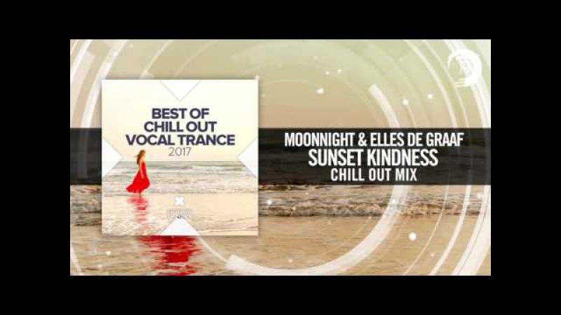 Moonnight Elles de Graaf - Sunset Kindness (Chill Out Vocal Trance 2017)