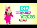 DIY GIFTS TooHee HELLO KITTY - How To Make Gift Ideas for Kids Friends and Family Will Love