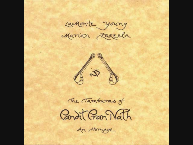 La Monte Young Marian Zazeela - The Tamburas of Pandit Pran Nath (Full)