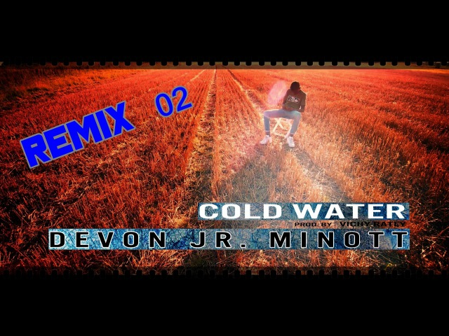 Cold Water Remix 02 MAJOR LAZER ft JUSTIN BIEBER Cover by DEVON JR MINOTT prod by Vichy Ratey