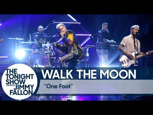 WALK THE MOON - One Foot (The Tonight Show Starring Jimmy Fallon)