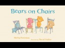 Bears on Chairs - A Childrens Book Read Aloud
