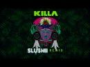 Wiwek Skrillex - Killa (feat. Elliphant) [Slushii Remix]