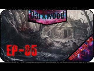 Darkwood [EP-05] - Стрим - Слоники, болотники и прочая мерзость
