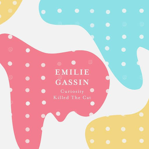 Emilie Gassin альбом Curiosity Killed the Cat