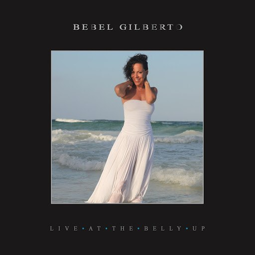 Bebel Gilberto альбом Live at the Belly Up