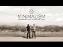 Минимализм - Документальный фильм о важных вещах Смотрится на одном дыхании